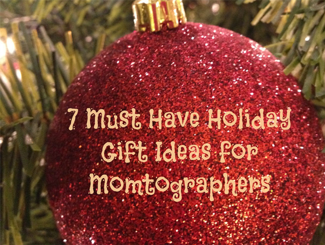 Post image for Must Have Holiday Gift Ideas for Momtographers