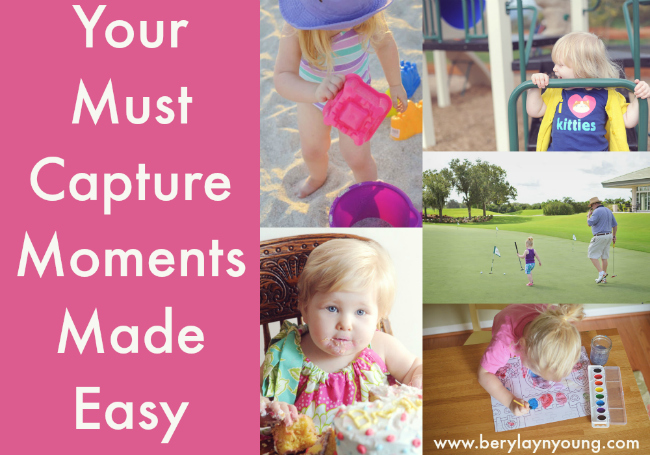 Post image for Your Must Capture Moments Made Easy